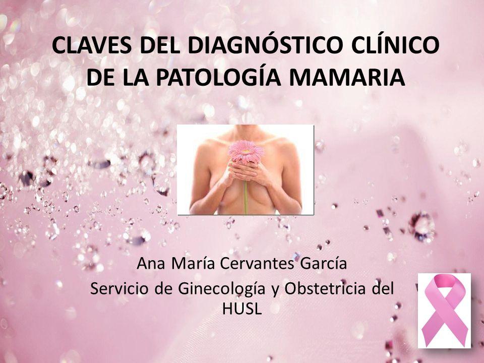 CLAVES DEL DIAGNÓSTICO CLÍNICO DE LA PATOLOGÍA MAMARIA