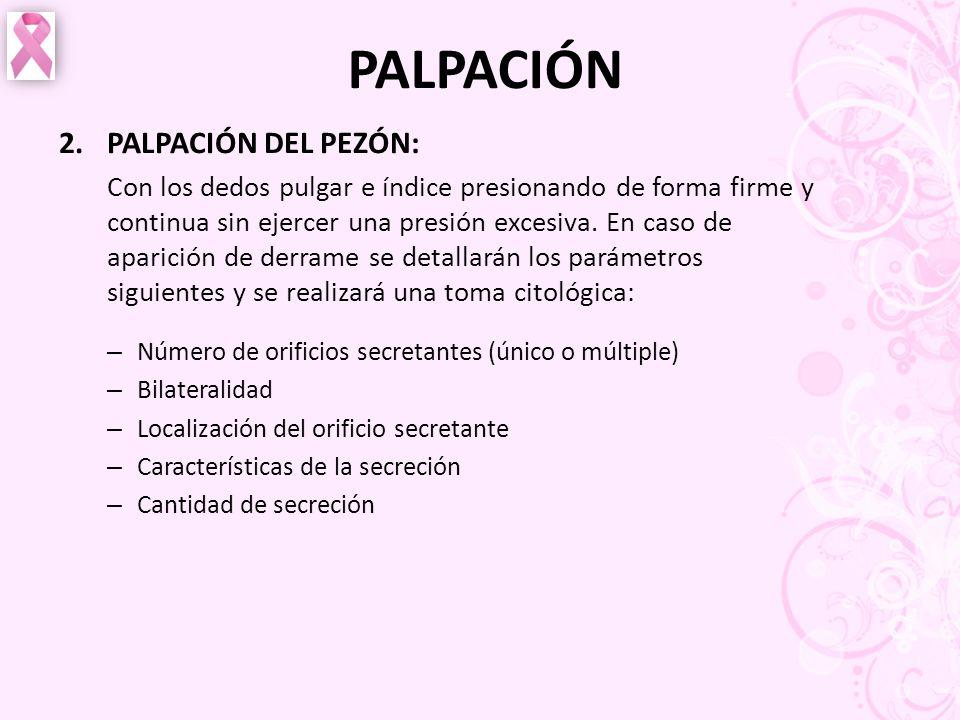 PALPACIÓN PALPACIÓN DEL PEZÓN: