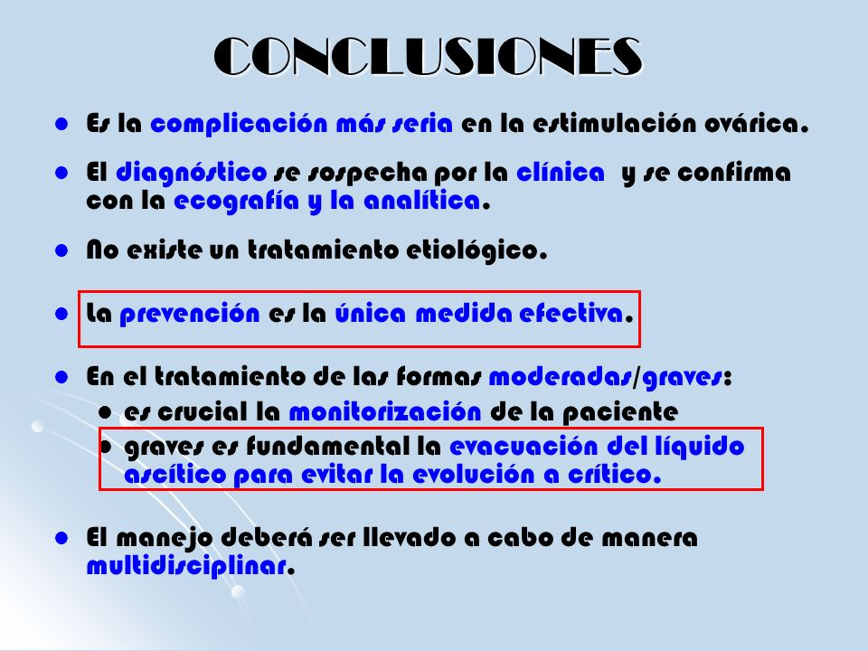 CONCLUSIONES Es la complicación más seria en la estimulación ovárica.