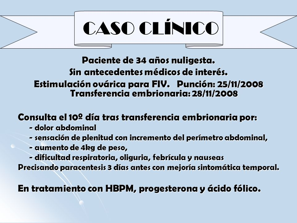 CASO CLÍNICO Paciente de 34 años nuligesta.