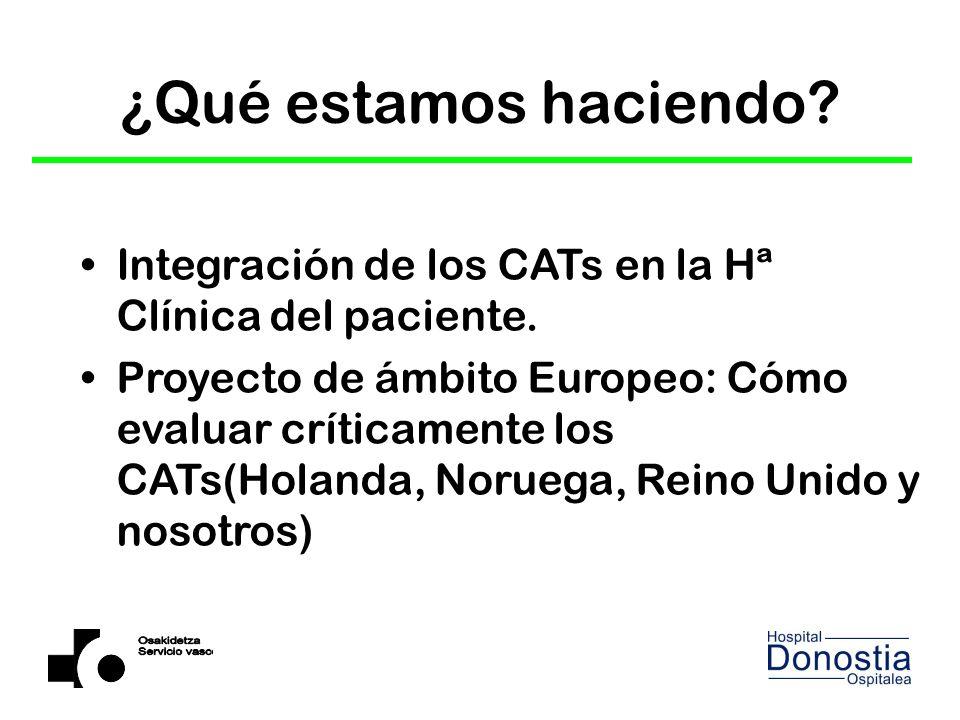 ¿Qué estamos haciendo Integración de los CATs en la Hª Clínica del paciente.