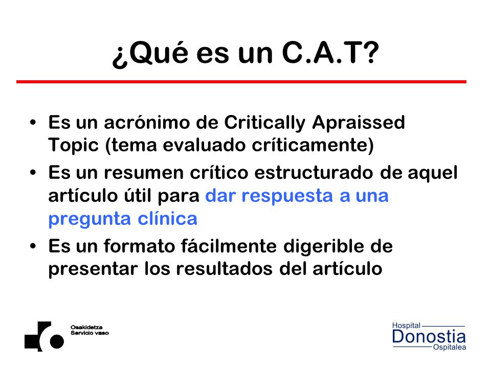 ¿Qué es un C.A.T Es un acrónimo de Critically Apraissed Topic (tema evaluado críticamente)