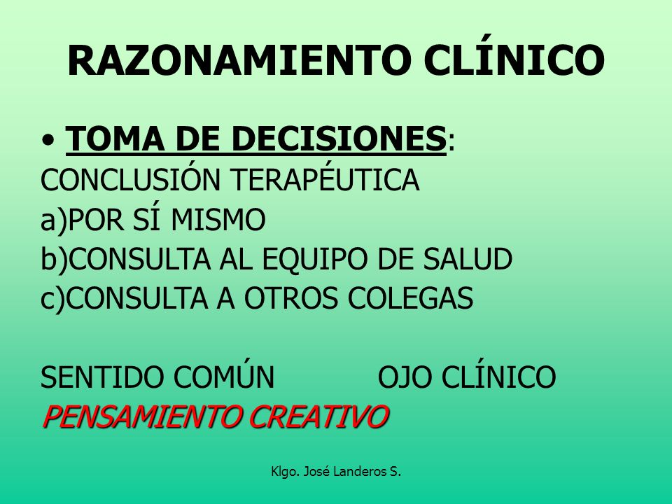 RAZONAMIENTO CLÍNICO TOMA DE DECISIONES: CONCLUSIÓN TERAPÉUTICA