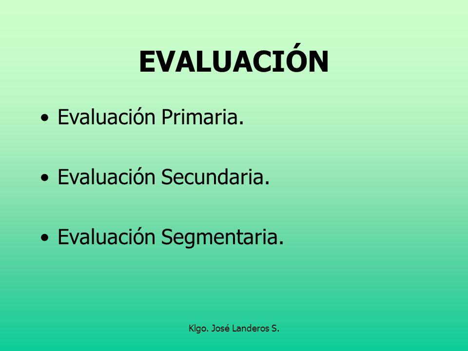 EVALUACIÓN Evaluación Primaria. Evaluación Secundaria.