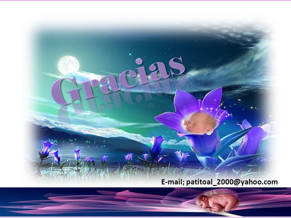 Gracias E-mail; patitoal_2000@yahoo.com