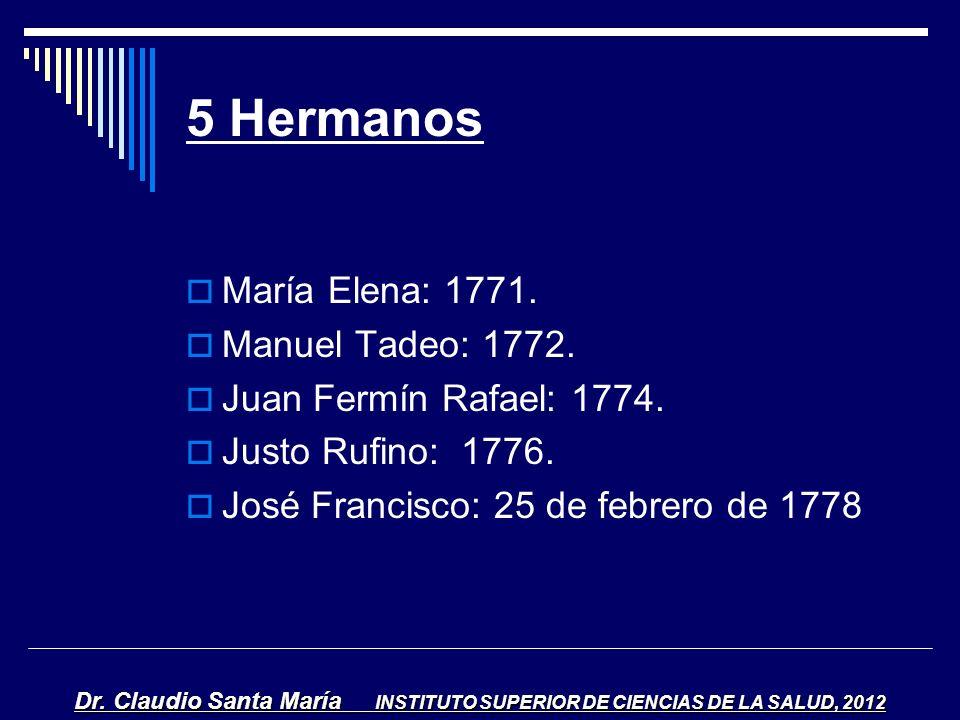 5 Hermanos María Elena: 1771. Manuel Tadeo: 1772.