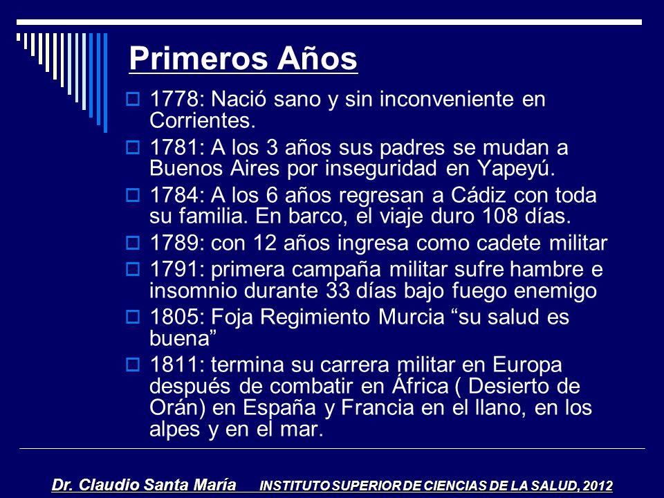 Primeros Años 1778: Nació sano y sin inconveniente en Corrientes.