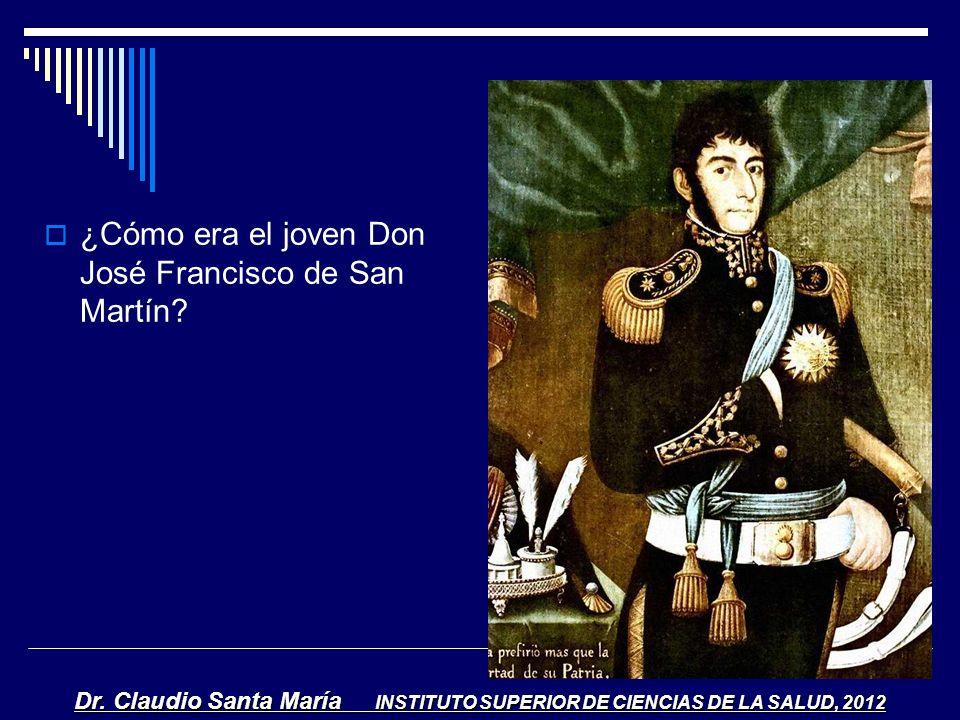 ¿Cómo era el joven Don José Francisco de San Martín