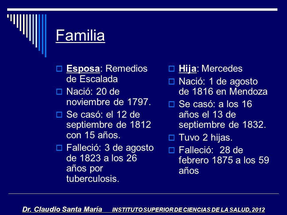 Familia Esposa: Remedios de Escalada Nació: 20 de noviembre de 1797.