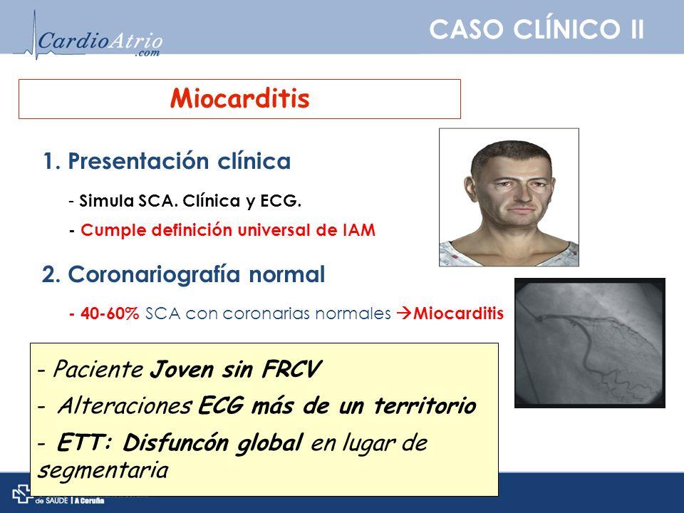 CASO CLÍNICO II Miocarditis 1. Presentación clínica