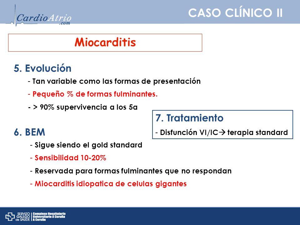 CASO CLÍNICO II Miocarditis 5. Evolución 7. Tratamiento 6. BEM