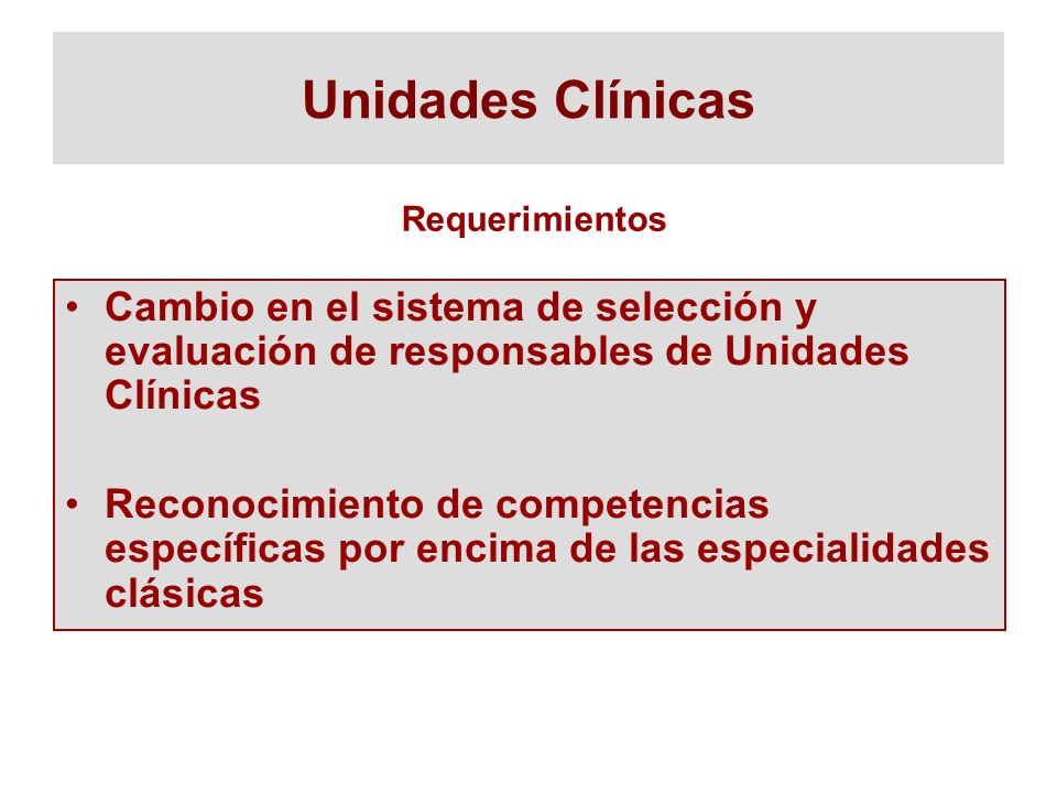 Unidades Clínicas Requerimientos. Cambio en el sistema de selección y evaluación de responsables de Unidades Clínicas.