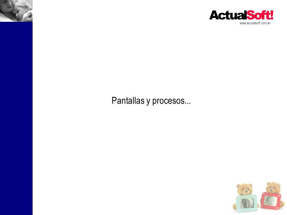 www.actualsoft.com.ar Pantallas y procesos...