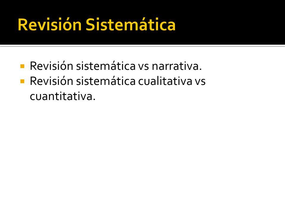 Revisión Sistemática Revisión sistemática vs narrativa.