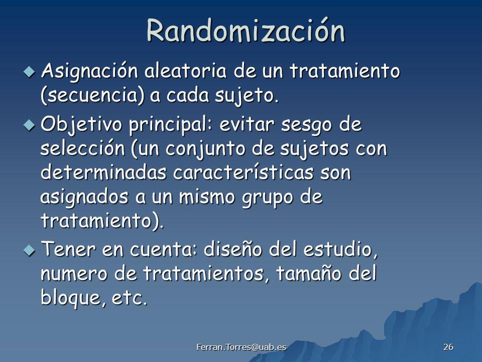 Randomización Asignación aleatoria de un tratamiento (secuencia) a cada sujeto.