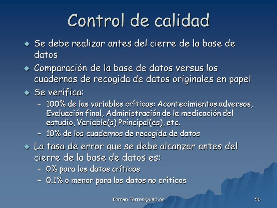 Control de calidad Se debe realizar antes del cierre de la base de datos.
