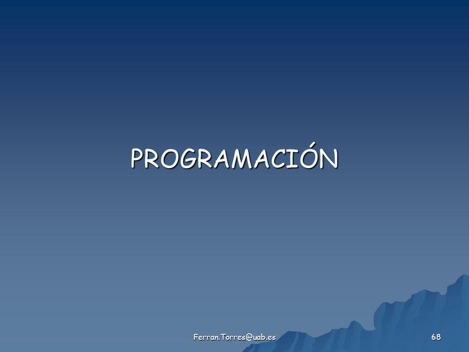 PROGRAMACIÓN Ferran.Torres@uab.es