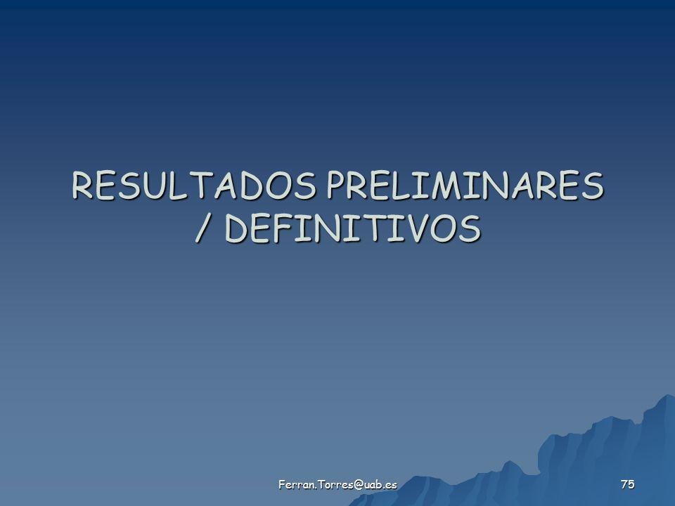 RESULTADOS PRELIMINARES / DEFINITIVOS