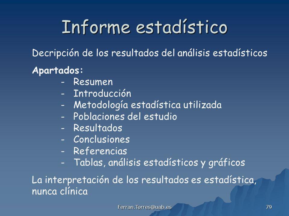 Informe estadístico Decripción de los resultados del análisis estadísticos. Apartados: - Resumen.
