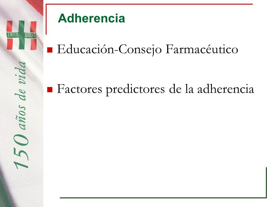 Educación-Consejo Farmacéutico Factores predictores de la adherencia