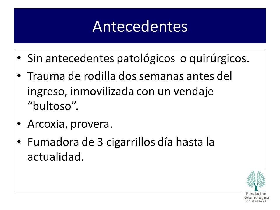 Antecedentes Sin antecedentes patológicos o quirúrgicos.