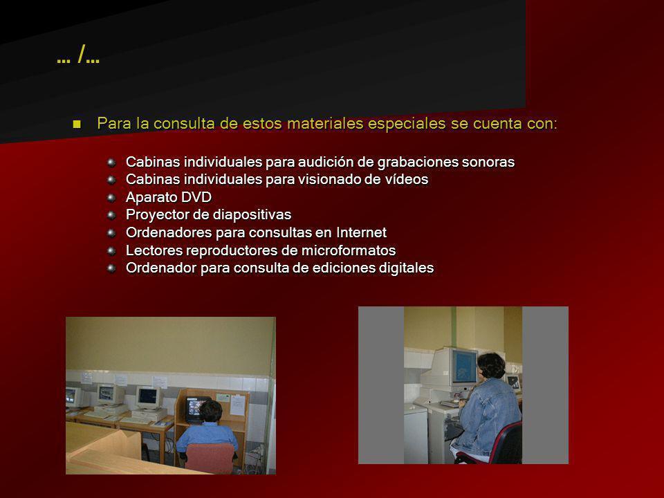 … /… Para la consulta de estos materiales especiales se cuenta con: