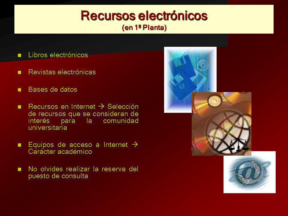 Recursos electrónicos (en 1ª Planta)