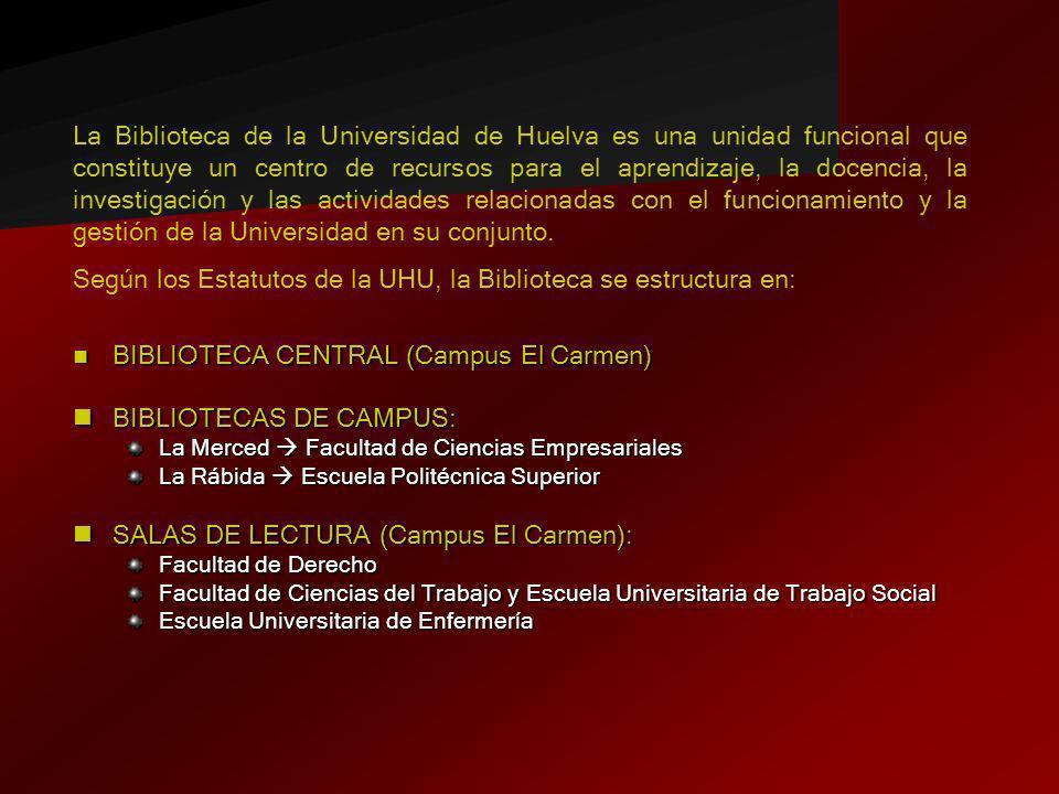 Según los Estatutos de la UHU, la Biblioteca se estructura en: