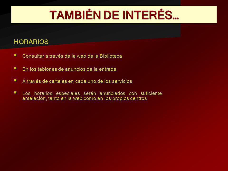 TAMBIÉN DE INTERÉS… HORARIOS