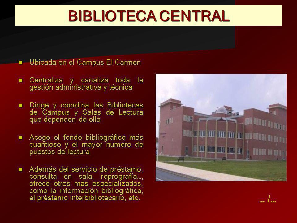 BIBLIOTECA CENTRAL … /… Ubicada en el Campus El Carmen