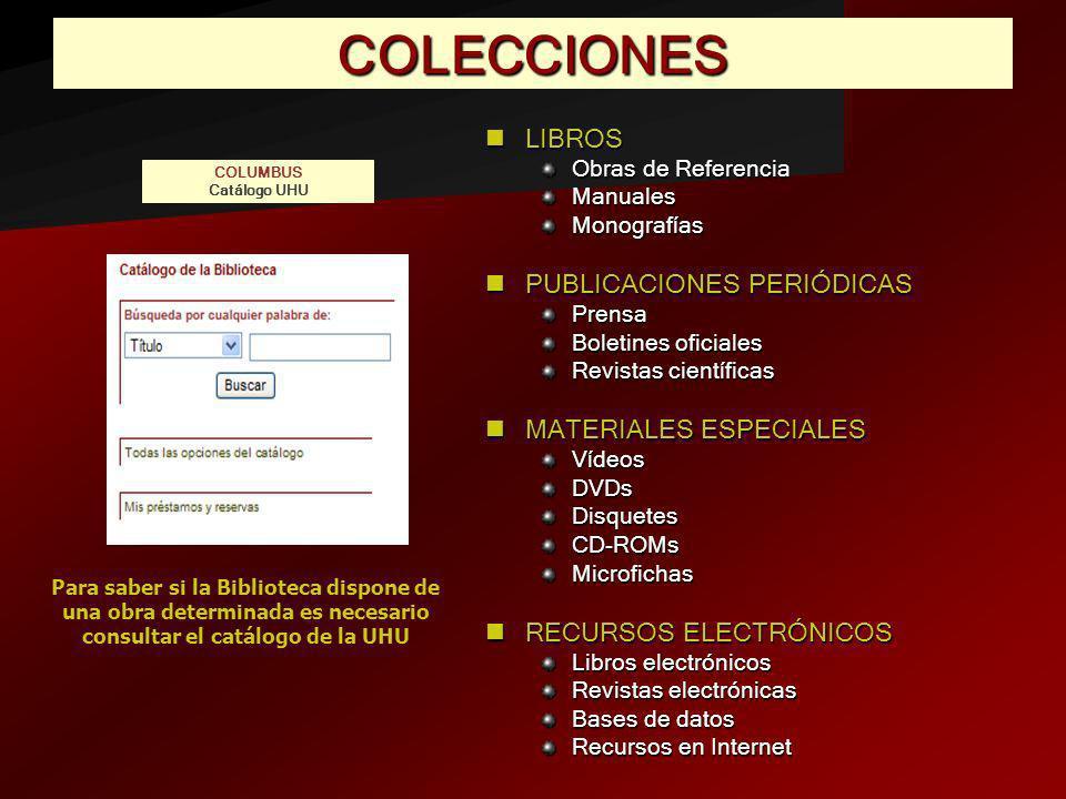 COLECCIONES LIBROS PUBLICACIONES PERIÓDICAS MATERIALES ESPECIALES