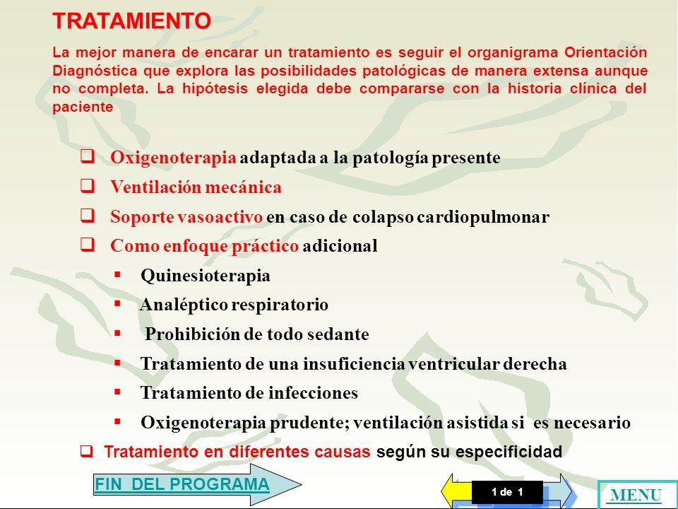 TRATAMIENTO Oxigenoterapia adaptada a la patología presente