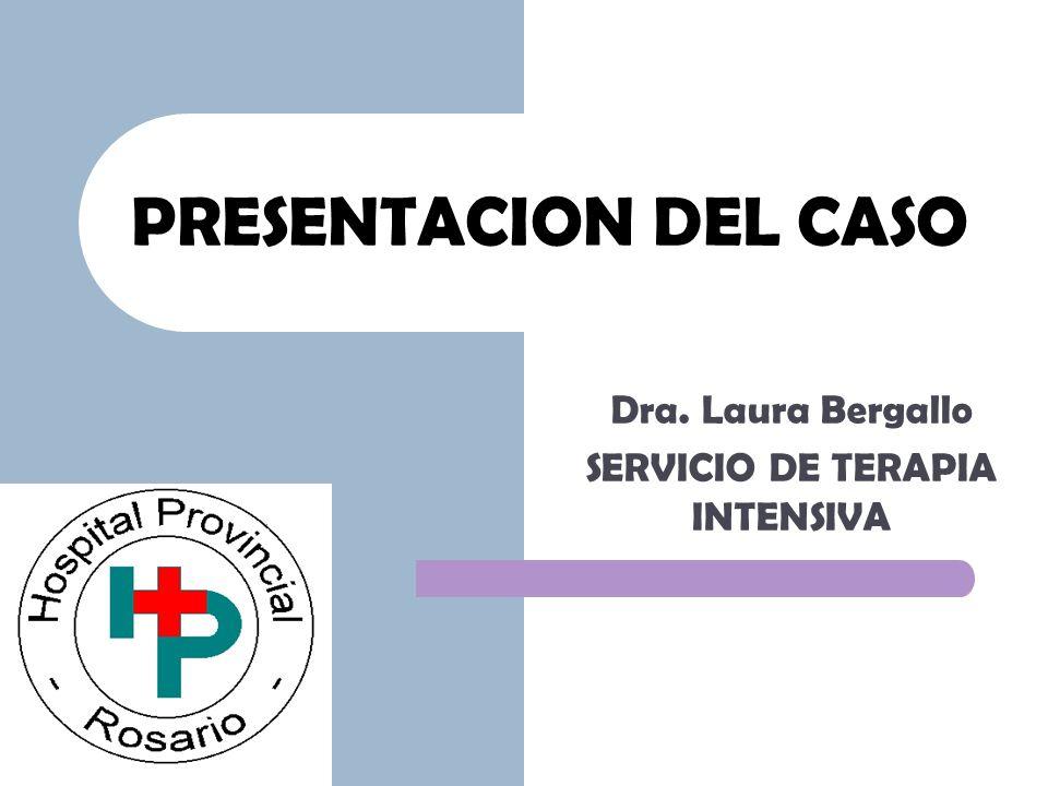 Dra. Laura Bergallo SERVICIO DE TERAPIA INTENSIVA