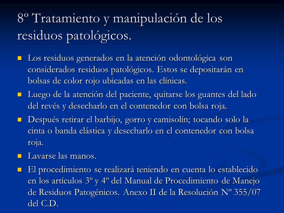 8º Tratamiento y manipulación de los residuos patológicos.
