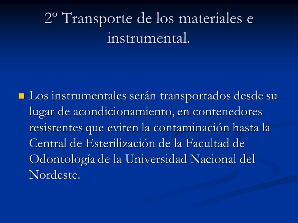 2º Transporte de los materiales e instrumental.