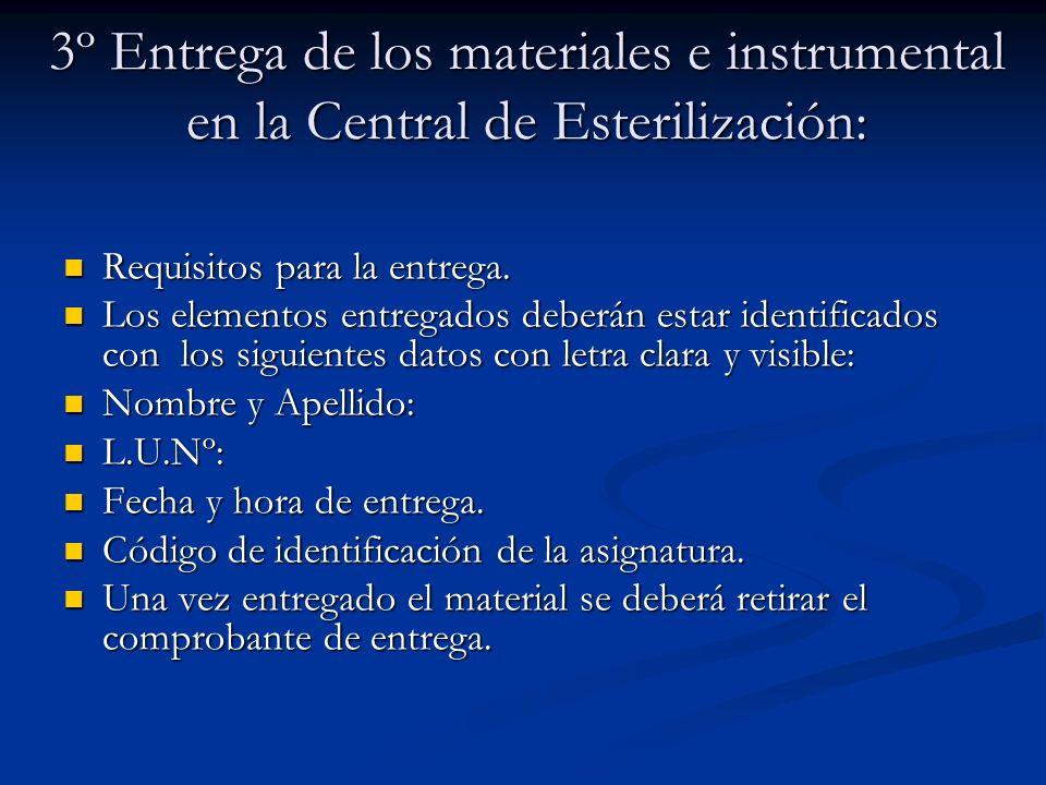 3º Entrega de los materiales e instrumental en la Central de Esterilización: