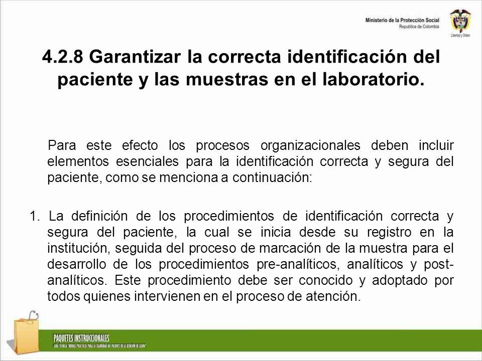 4.2.8 Garantizar la correcta identificación del paciente y las muestras en el laboratorio.