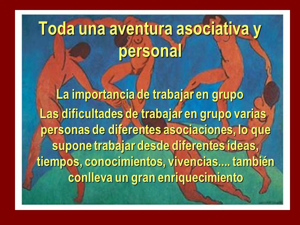 Toda una aventura asociativa y personal
