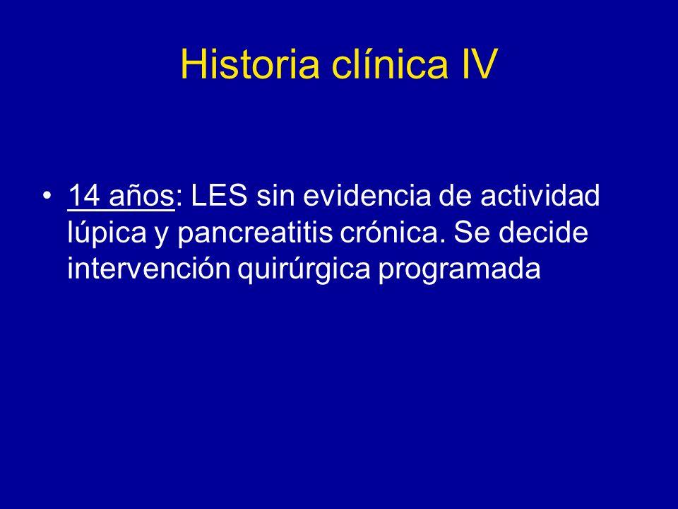 Historia clínica IV 14 años: LES sin evidencia de actividad lúpica y pancreatitis crónica.
