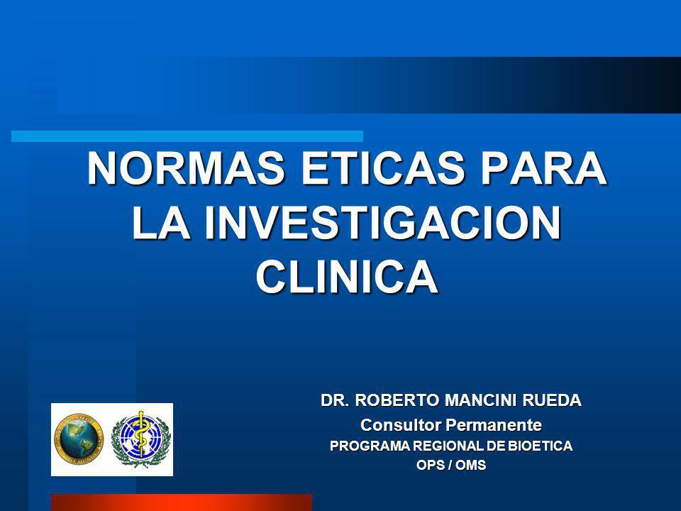 NORMAS ETICAS PARA LA INVESTIGACION CLINICA