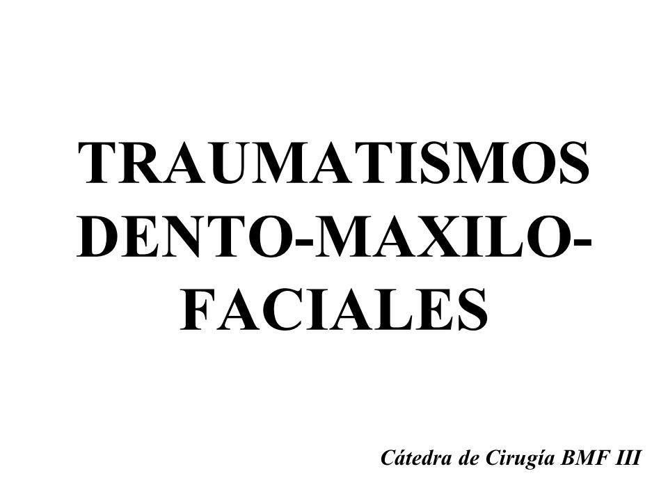 TRAUMATISMOS DENTO-MAXILO-FACIALES