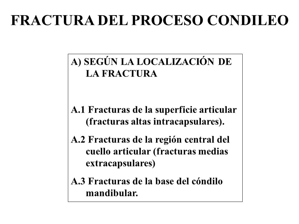 FRACTURA DEL PROCESO CONDILEO
