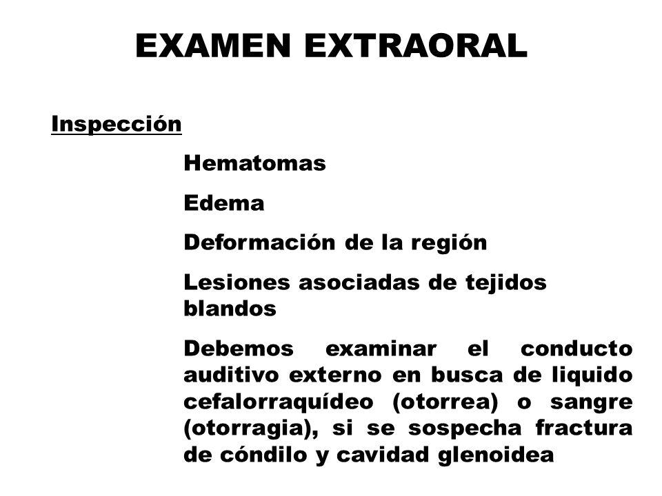 EXAMEN EXTRAORAL Inspección Hematomas Edema Deformación de la región