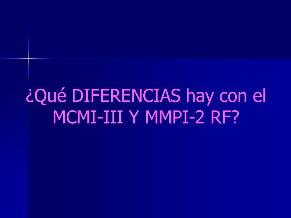 ¿Qué DIFERENCIAS hay con el MCMI-III Y MMPI-2 RF