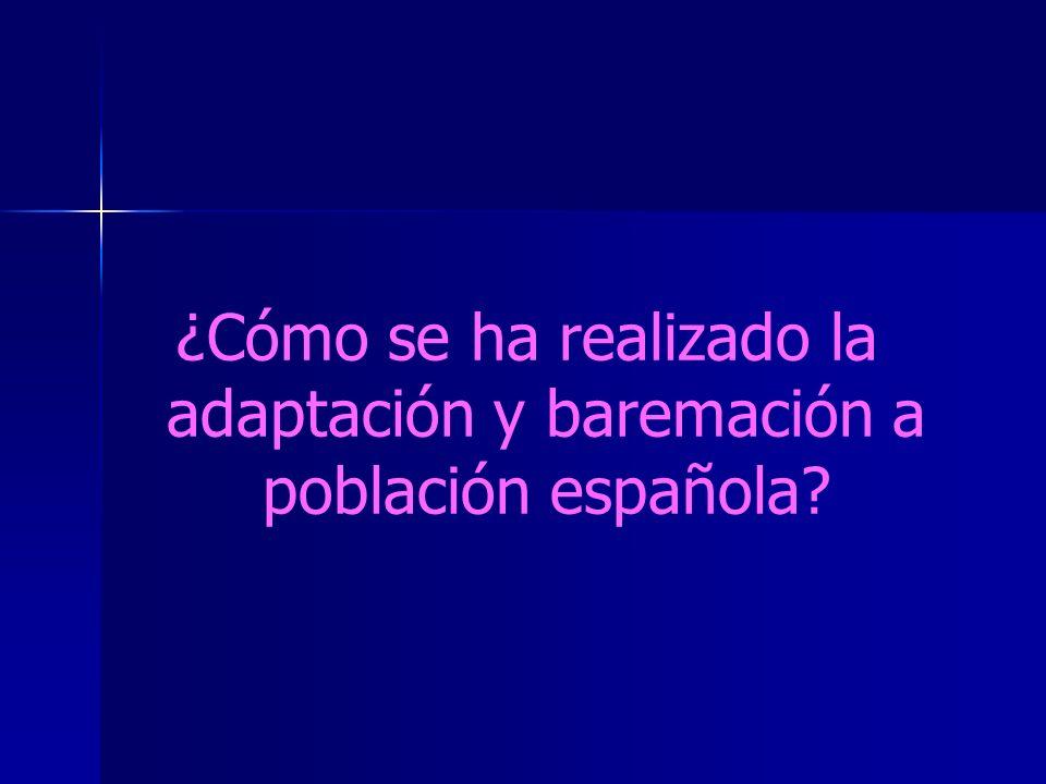 ¿Cómo se ha realizado la adaptación y baremación a población española