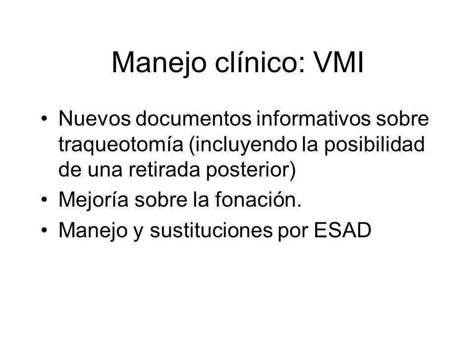 Manejo clínico: VMI Nuevos documentos informativos sobre traqueotomía (incluyendo la posibilidad de una retirada posterior)