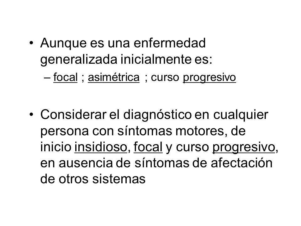 Aunque es una enfermedad generalizada inicialmente es: