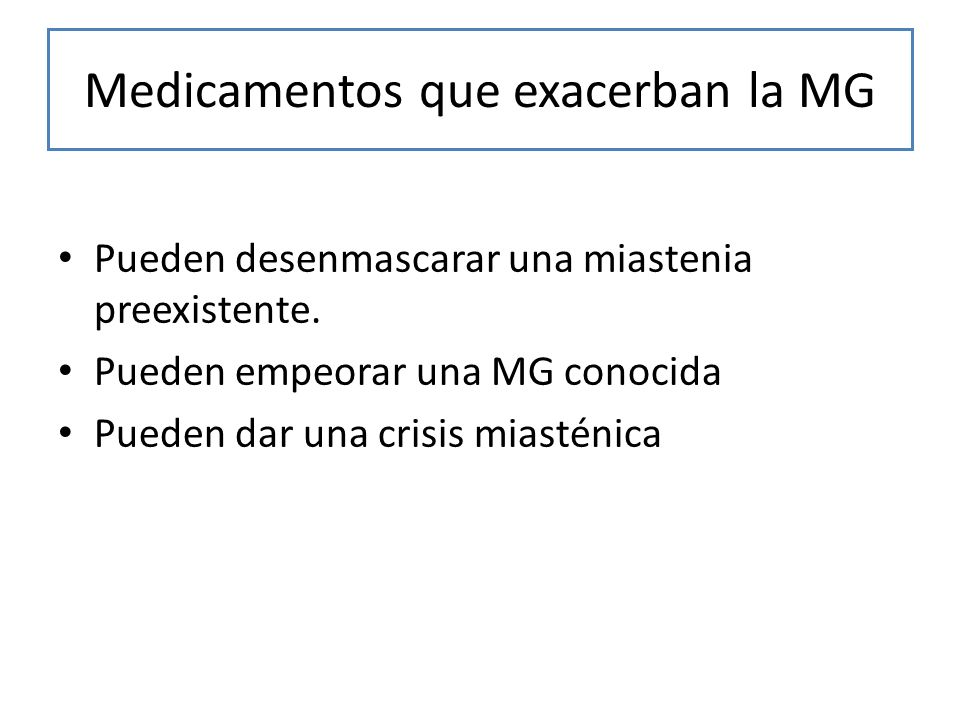 Medicamentos que exacerban la MG