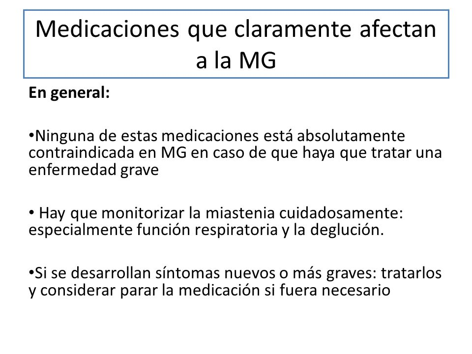 Medicaciones que claramente afectan a la MG