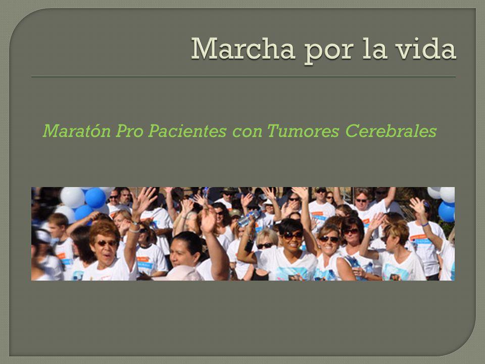Marcha por la vida Maratón Pro Pacientes con Tumores Cerebrales